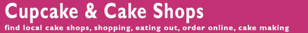 Cupcake & Cake Shops find local cake shops, shopping, eating out, order online, cake making